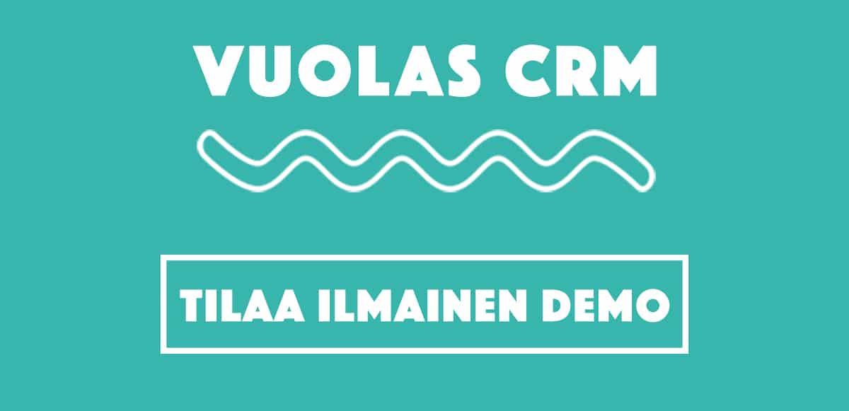 Tilaa ilmainen Vuolas CRM demo