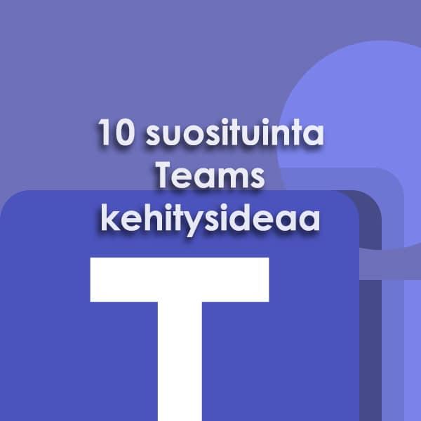 10 suosituinta Teams ideaa